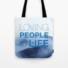 LOVING PEOPLE TO LIFE Tote Bag