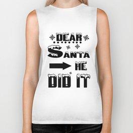 Dear Santa He Did It Funny Christmas Design Biker Tank