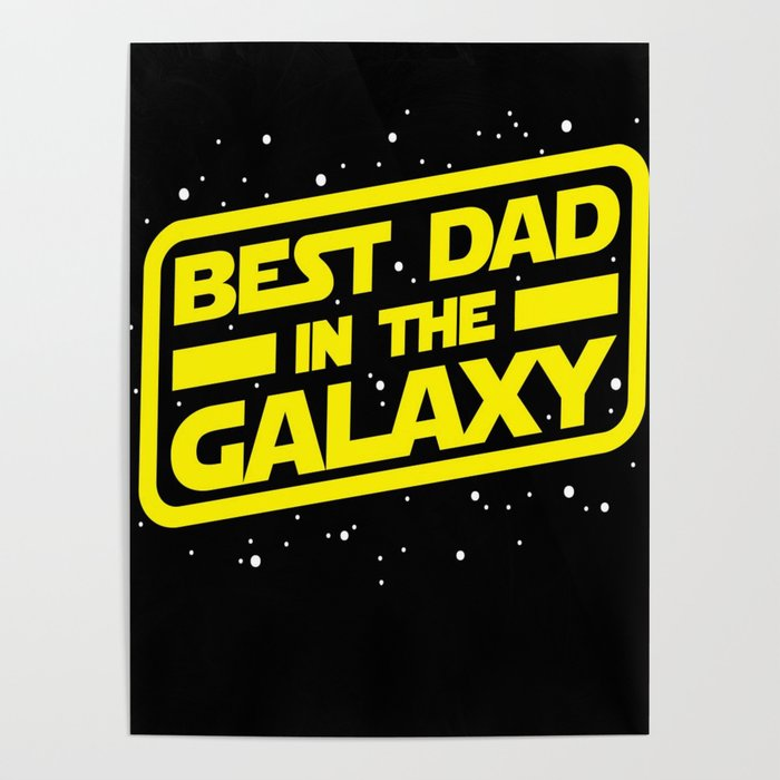 4ac7ca2d1 Best dad in the galaxy Poster by edleon | Society6