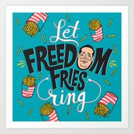 Let Freedom Fries Ring Art Print