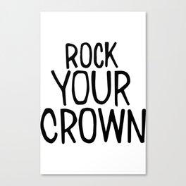 Rock Your Crown Canvas Print