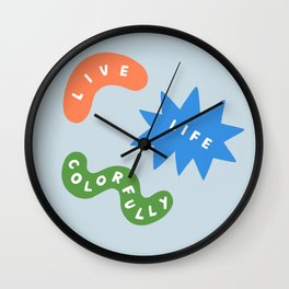 Live Life Colorfully Wall Clock