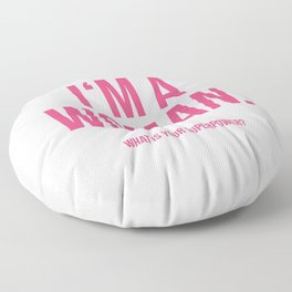 I'am a Woman Floor Pillow