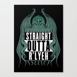 Straight Outta R'lyeh Canvas Print