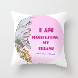 I AM Manifesting My Dreams Throw Pillow