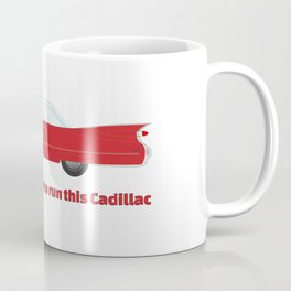 It Takes A Lot Of Fuel To Run This Red Cadillac T-Shirt Coffee Mug