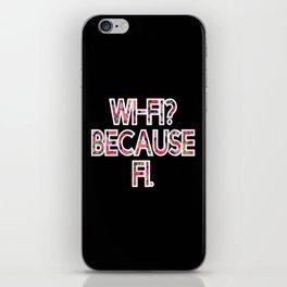 Wi-Fi? Because Fi. iPhone Skin