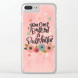 Pretty Swe*ry: You Can't Bullshit a Bullshitter Clear iPhone Case