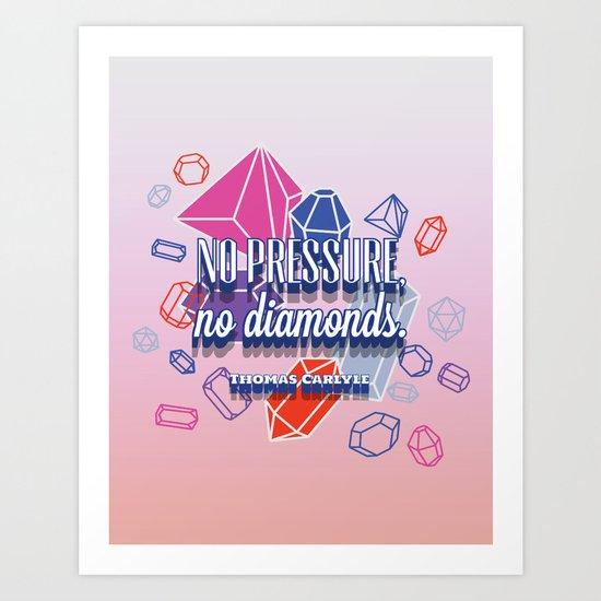 no pressure, no diamonds Art Print