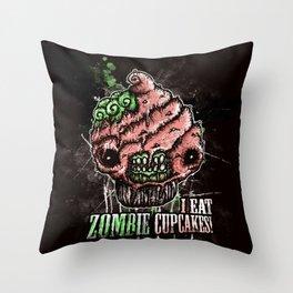 I Eat Zombie Cupcakes! Throw Pillow