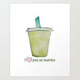 Love You So Matcha Art Print