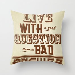 Live with a good Question Throw Pillow