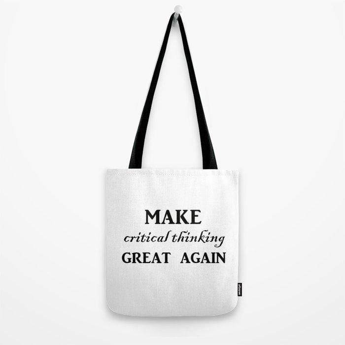 Make critical thinking great again Tote Bag