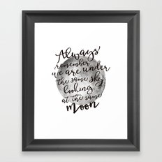Always Remember We Are Under The Same Sky Looking At The Same Moon Art Print Framed Art Print