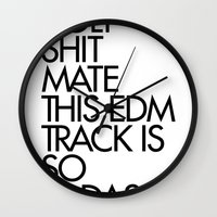 edm Wall Clocks featuring HOLY SHIT  MATE THIS EDM TRACK IS SO  BADASS! by DropBass