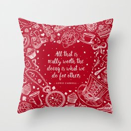 What we do for others Throw Pillow