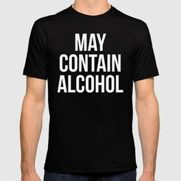 May Contain Alcohol Funny Quote T-shirt