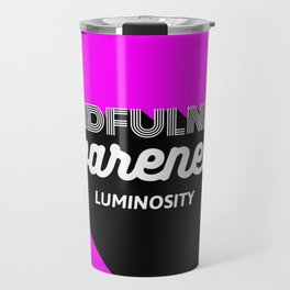 Mindfulness Awareness Luminosity No.2 Travel Mug