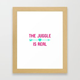 The Juggle is Real Fun Juggling Gift Framed Art Print