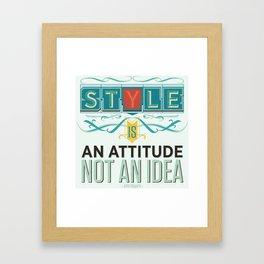 Style Is Not An Idea Framed Art Print