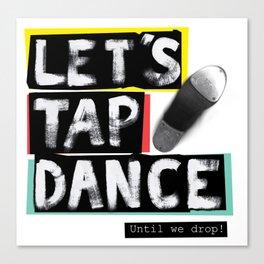 LET'S TAP DANCE Canvas Print
