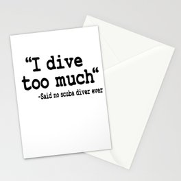 Funny Scuba Diving I Dive Too Much Quote Diver Stationery Cards