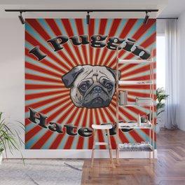I Puggin' Hate You. Wall Mural