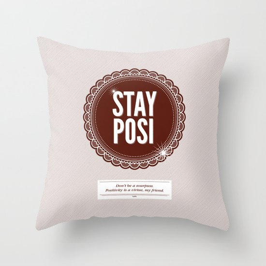 Stay Posi Throw Pillow