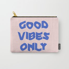 good vibes only XII Carry-All Pouch