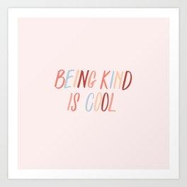 Being kind is cool Art Print