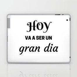 HOY VA A SER UN GRAN DIA - SPANISH Laptop & iPad Skin