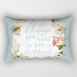 Be the change you want to see in the world. Gandhi quote Rectangular Pillow