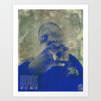 notorious Art Prints featuring Notorious  by Chris Charles