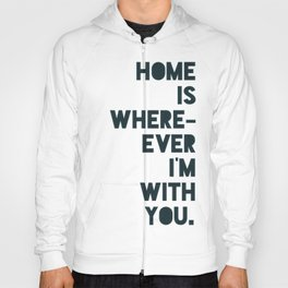 Home is with You Hoody