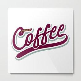 Powered by Coffee Metal Print