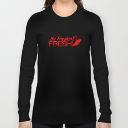 So Freakin' Fresh v6 HQvector Long Sleeve T-shirt
