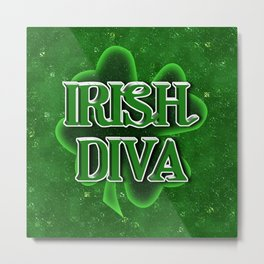 Irish Diva - St Patrick's Day Shamrock Metal Print