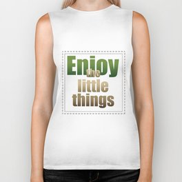 Enjoy the little things Biker Tank