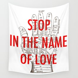stop in the name of love Wall Tapestry