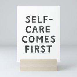 Self-Care Comes First Mini Art Print