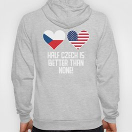 Half Czech Is Better Than None Hoody