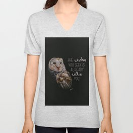 The wisdom you seek is already within you. Unisex V-Neck