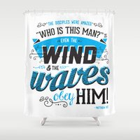 obey Shower Curtains featuring Even the Wind & Waves Obey Him! by Andrew Gioulis