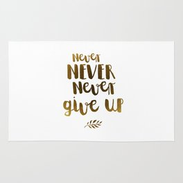 Never NEVER Never give Up Inspirational Quote Rug