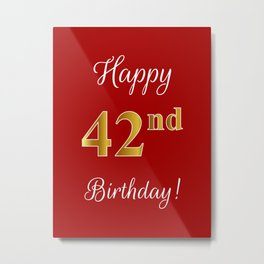 """Elegant """"Happy 42nd Birthday!"""" With Faux/Imitation Gold-Inspired Color Pattern Number (on Red) Metal Print"""