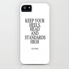 Keep Your Heels, Head And Standards High Digital Print Instant Art iPhone Case