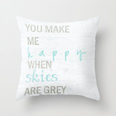 YOU MAKE ME HAPPY  Throw Pillow