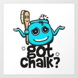 Got Chalk? Art Print