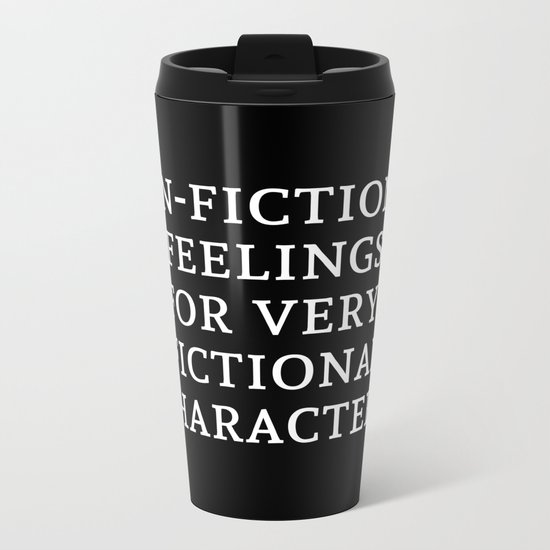 Non-Fictional Feelings for Very Fictional Characters - Inverted Metal Travel Mug