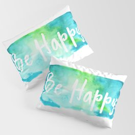 Be Happy Pillow Sham